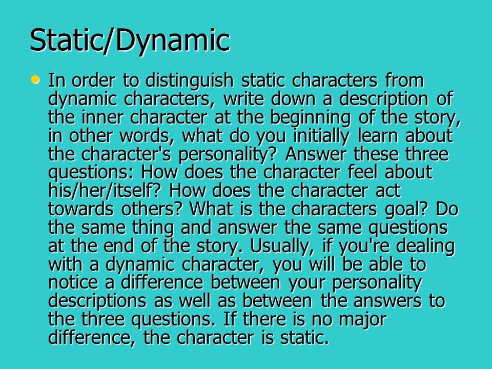 Static/Dynamic In order to distinguish static characters from dynamic characters, write down a description of the inner character at the beginning of