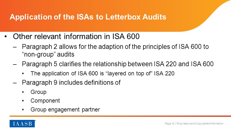 Page 10 | Proprietary and Copyrighted Information Application of the ISAs to Letterbox Audits Other relevant information in ISA 600 –Paragraph 2 allow