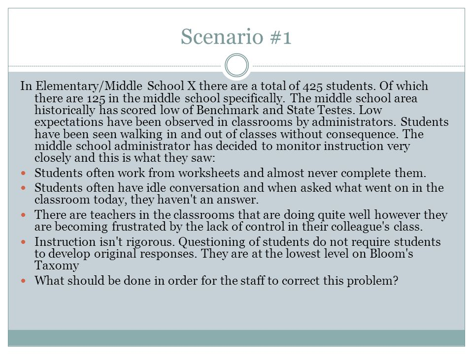 Scenario #1 In Elementary/Middle School X there are a total of 425 students.
