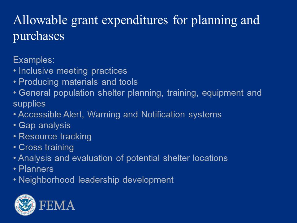 Allowable grant expenditures for planning and purchases Examples: Inclusive meeting practices Producing materials and tools General population shelter