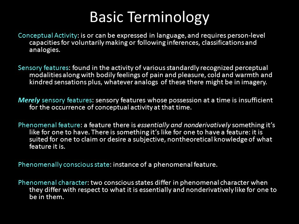 Basic Terminology Conceptual Activity: is or can be expressed in language, and requires person-level capacities for voluntarily making or following inferences, classifications and analogies.