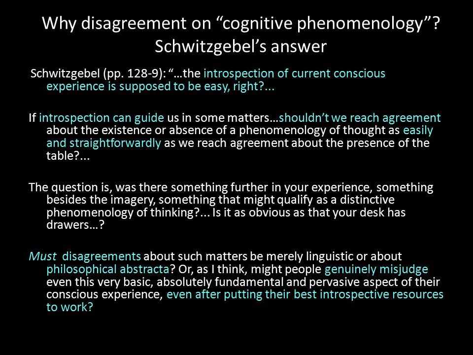 Why disagreement on cognitive phenomenology . Schwitzgebel's answer Schwitzgebel (pp.