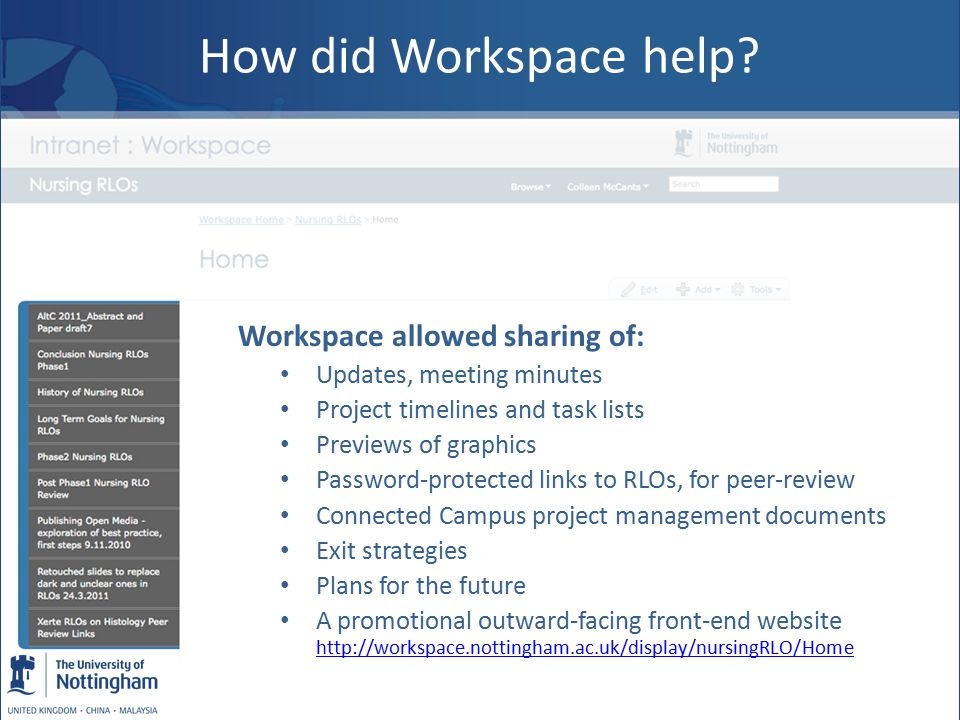 How did Workspace help? Workspace allowed sharing of: Updates, meeting minutes Project timelines and task lists Previews of graphics Password-protecte