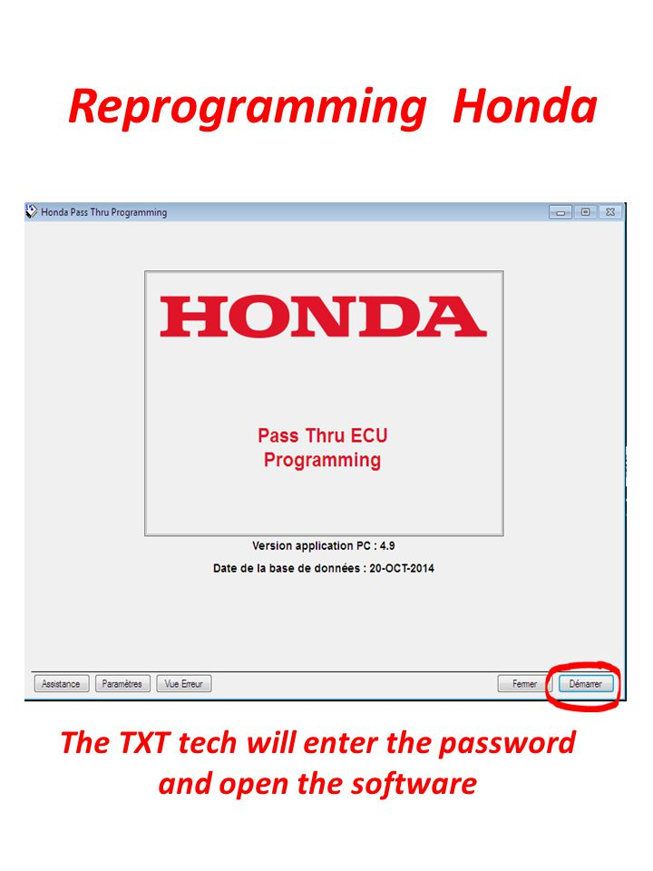 Reprogramming Honda The TXT tech will enter the password and open the software