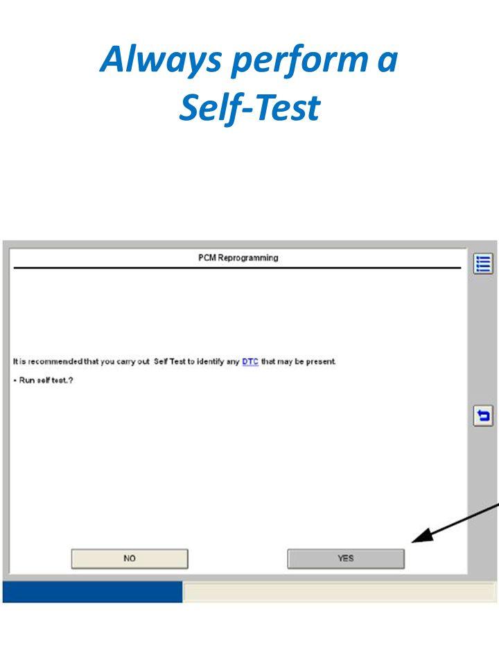 Always perform a Self-Test