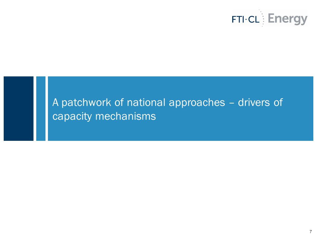 A patchwork of national approaches – drivers of capacity mechanisms 7