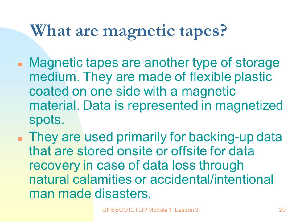 UNESCO ICTLIP Module 1.Lesson 320 What are magnetic tapes.