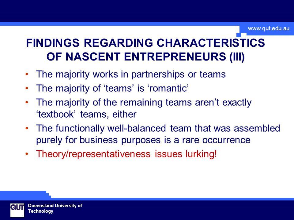 www.qut.edu.au Queensland University of Technology FINDINGS REGARDING CHARACTERISTICS OF NASCENT ENTREPRENEURS (III) The majority works in partnership