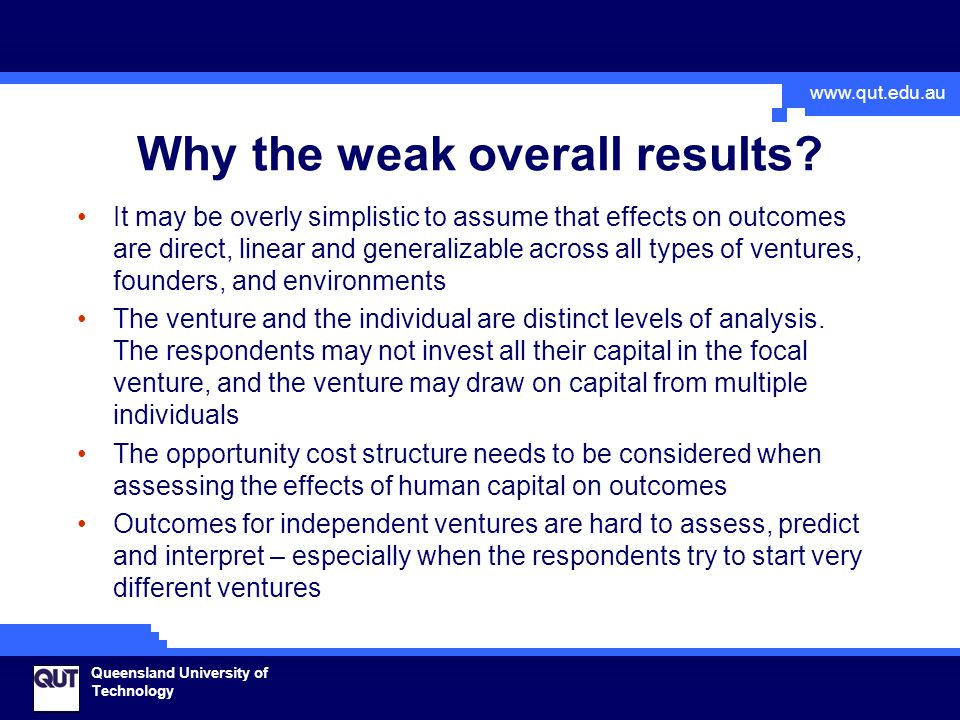 www.qut.edu.au Queensland University of Technology Why the weak overall results.