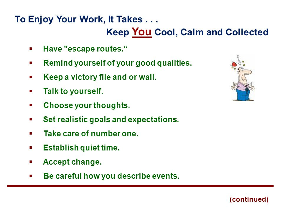 To Enjoy Your Work, It Takes...