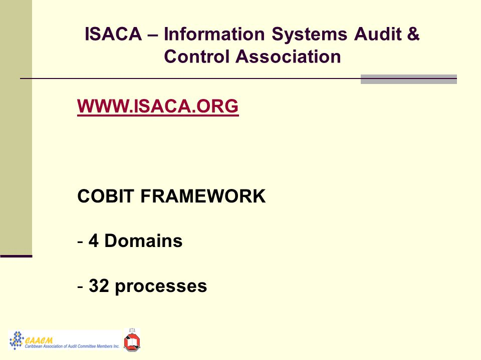 ISACA – Information Systems Audit & Control Association WWW.ISACA.ORG COBIT FRAMEWORK - 4 Domains - 32 processes
