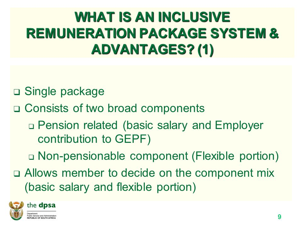 9 WHAT IS AN INCLUSIVE REMUNERATION PACKAGE SYSTEM & ADVANTAGES.