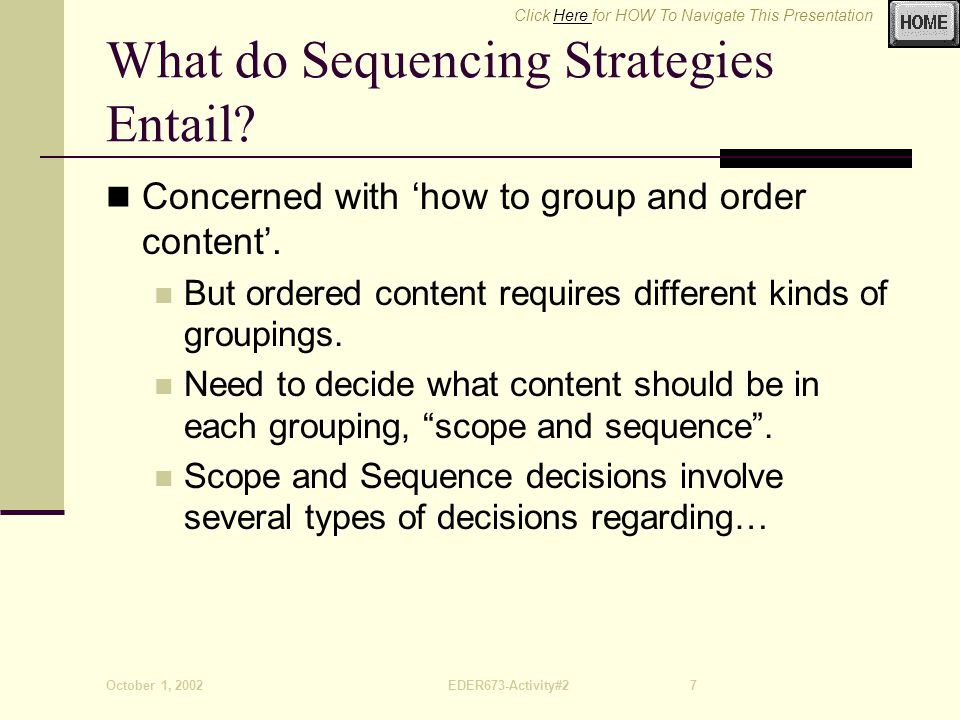 Click Here for HOW To Navigate This PresentationHere October 1, 2002EDER673-Activity#28 E C A DFBDFBDFBDFB The size of each group of content (learning episode): The components of each learning episode: Learning Episode...