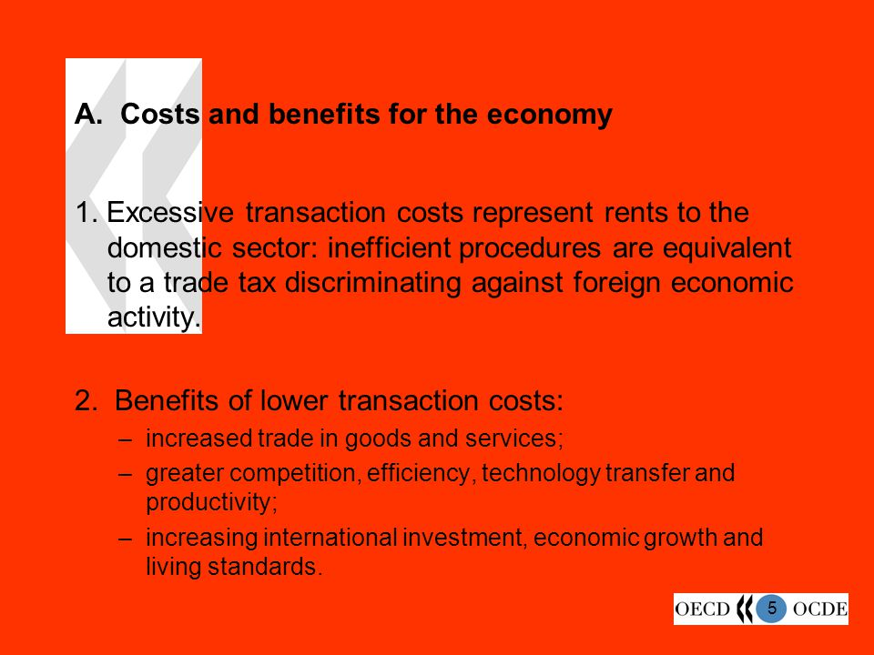 5 A. Costs and benefits for the economy 1.