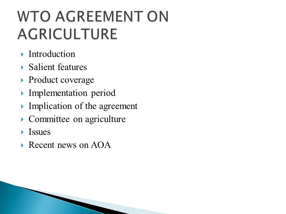  Introduction  Salient features  Product coverage  Implementation period  Implication of the agreement  Committee on agriculture  Issues  Recent news on AOA