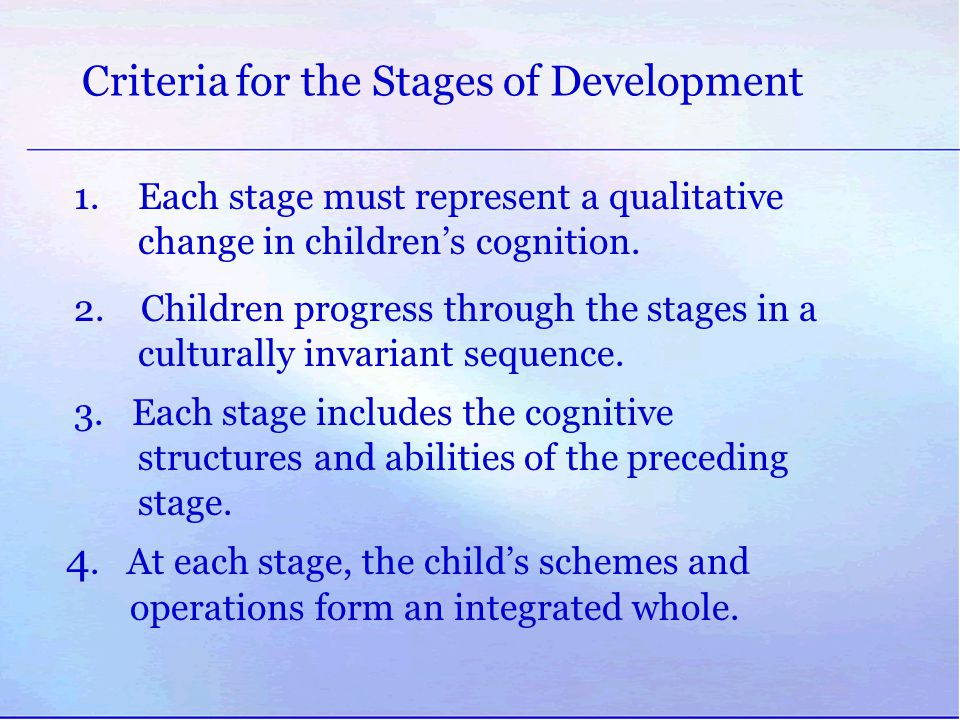 The Stages of Development Stages of DevelopmentTypical Characteristics Sensorimotor (birth to approx.