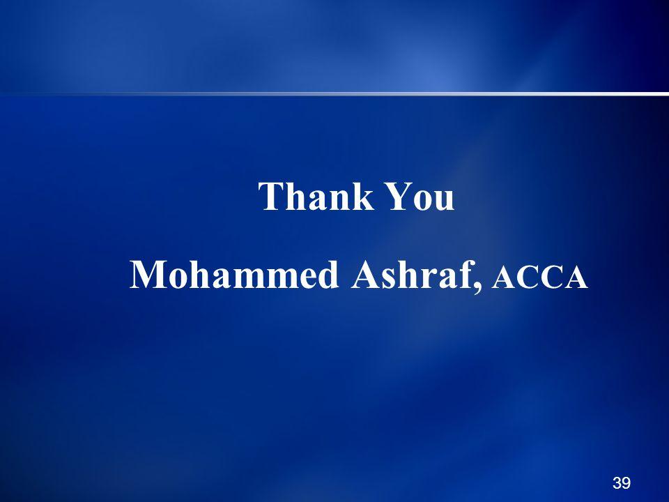 39 Thank You Mohammed Ashraf, ACCA