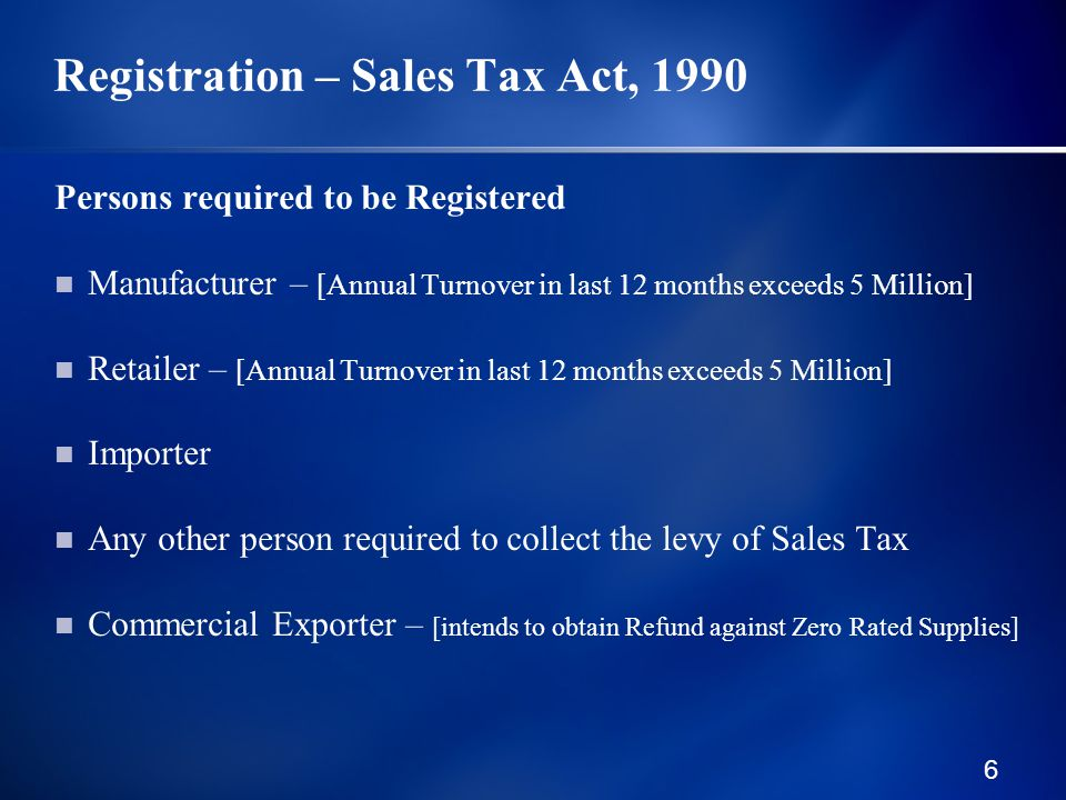 17 Benefits of Registration Value Added Tax Mode – Input and Output Tax Adjustment Eligibility for adjustment of Input Sales Tax / FED against Output Sales Tax / FED No separate registration for sales tax registered persons
