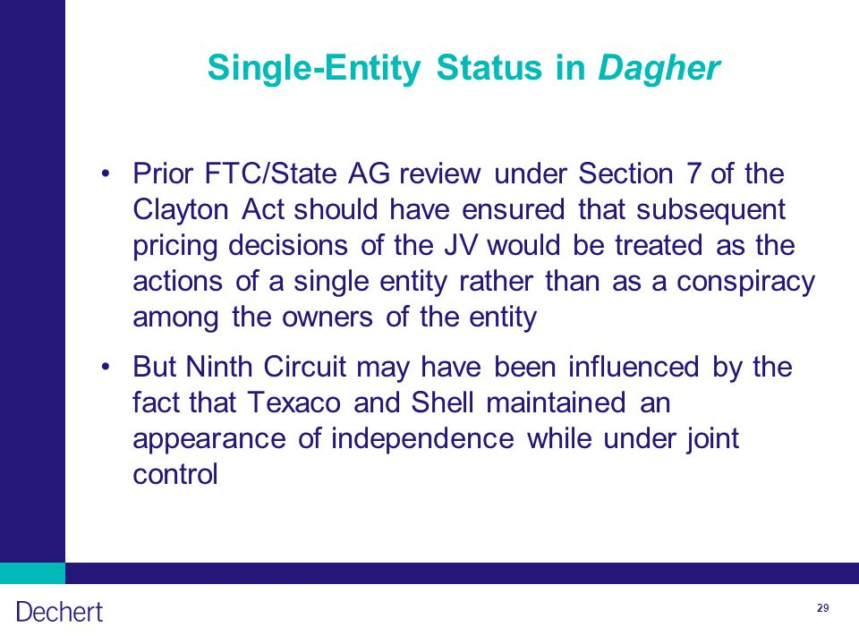 29 Single-Entity Status in Dagher Prior FTC/State AG review under Section 7 of the Clayton Act should have ensured that subsequent pricing decisions o