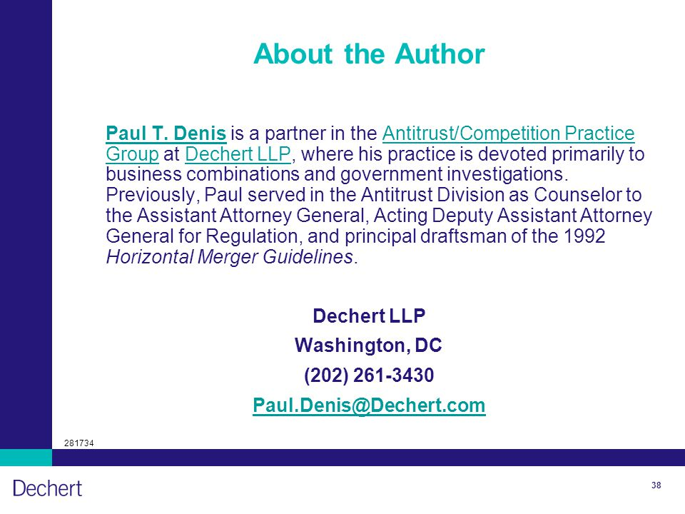 38 About the Author Paul T. DenisPaul T. Denis is a partner in the Antitrust/Competition Practice Group at Dechert LLP, where his practice is devoted