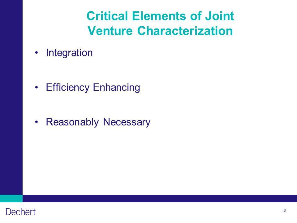 6 Critical Elements of Joint Venture Characterization Integration Efficiency Enhancing Reasonably Necessary