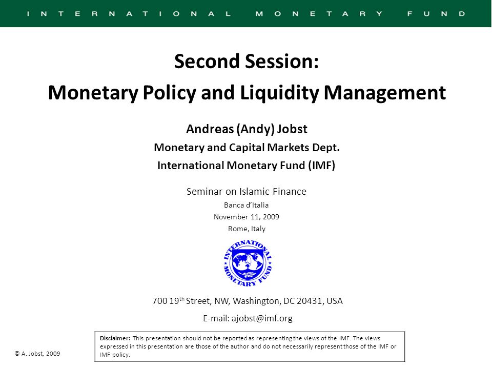 © A. Jobst, 2009 Second Session: Monetary Policy and Liquidity Management Andreas (Andy) Jobst Monetary and Capital Markets Dept. International Moneta