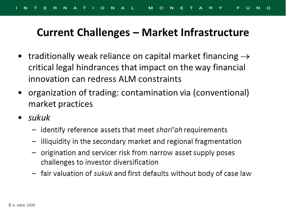 © A. Jobst, 2009 Current Challenges – Market Infrastructure traditionally weak reliance on capital market financing  critical legal hindrances that i
