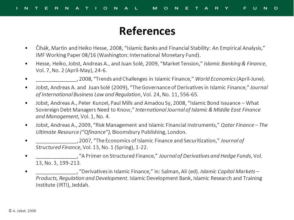 "© A. Jobst, 2009 Čihák, Martin and Heiko Hesse, 2008, ""Islamic Banks and Financial Stability: An Empirical Analysis,"" IMF Working Paper 08/16 (Washing"