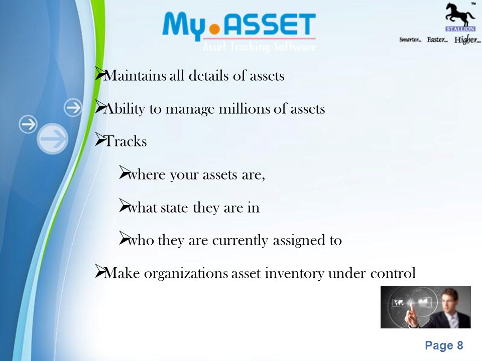 Powerpoint Templates Page 7  Easy tool for Asset tracking  Installed on a Web/Intranet Server  Accessed from any time, any where in world  No Installation & configuration required in client PC  Only a web browser & internet/intranet connection required for accessing the software