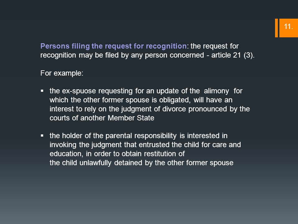 Persons filing the request for recognition: the request for recognition may be filed by any person concerned - article 21 (3).