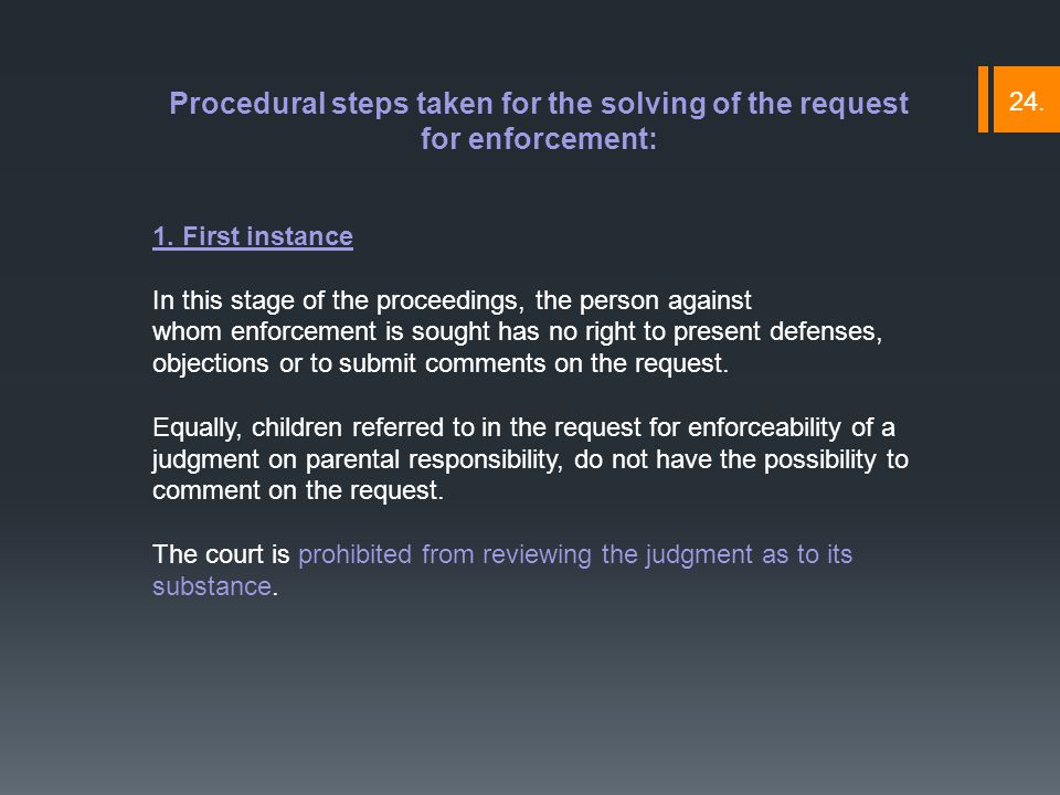 Procedural steps taken for the solving of the request for enforcement: 1.