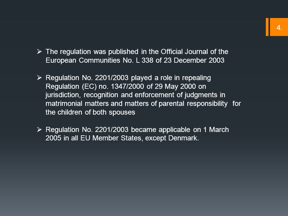  The regulation was published in the Official Journal of the European Communities No.
