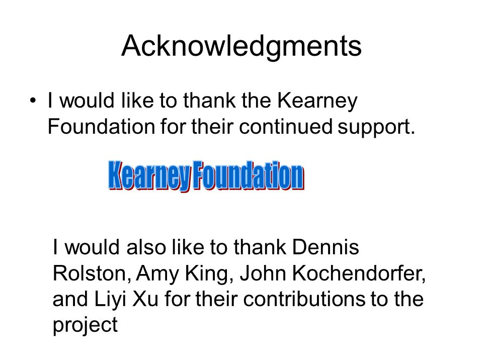 Acknowledgments I would like to thank the Kearney Foundation for their continued support.