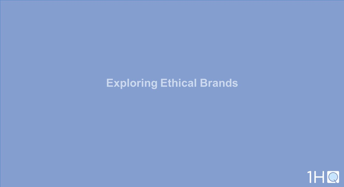 Exploring Ethical Brands