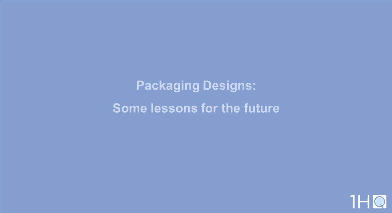 Packaging Designs: Some lessons for the future