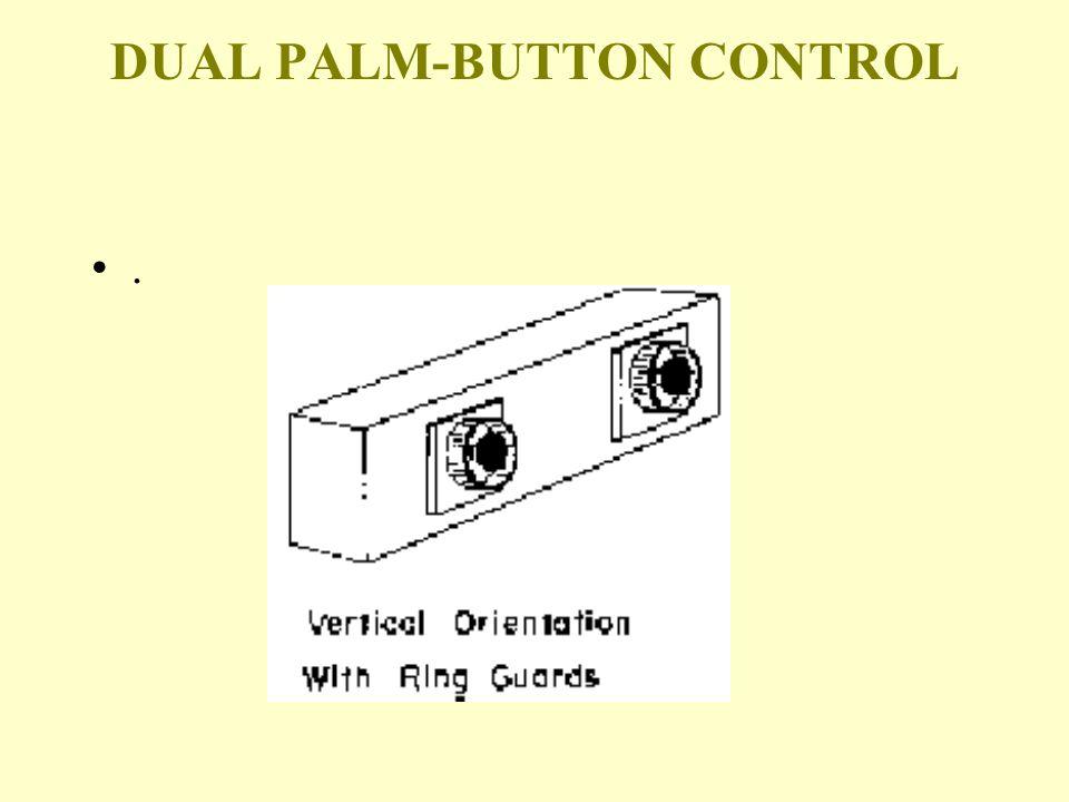 DUAL PALM-BUTTON CONTROLS