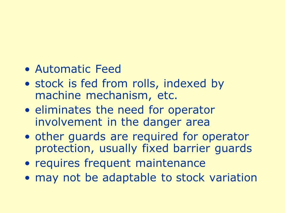 Using these feeding and ejection methods does not eliminate the need for guards and devices.