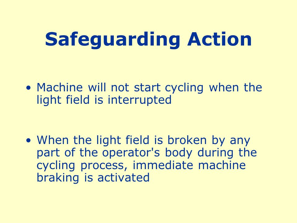 This device must be used only on machines which can be stopped before the worker can reach the danger area.