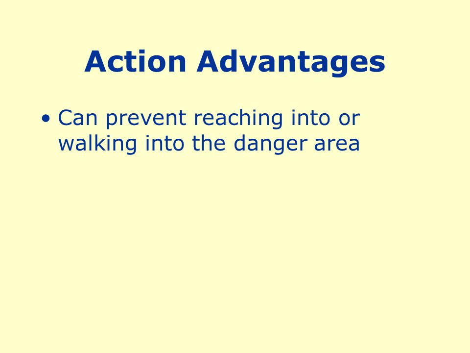 Safeguarding Provides a barrier between danger area and operator or other personnel