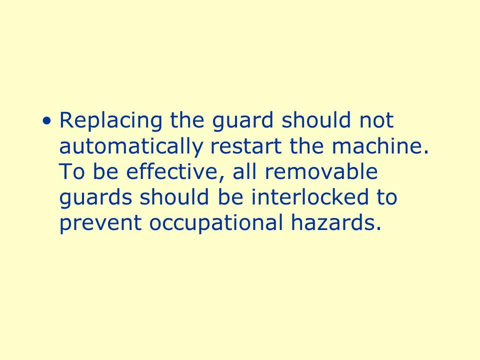 Interlocked Guard An interlocked guard may use electrical.
