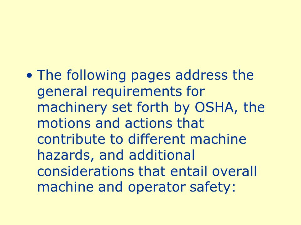 Machine Gurading All machines consist of three fundamental areas; the point of operation, the power transmission device, and the operating controls.