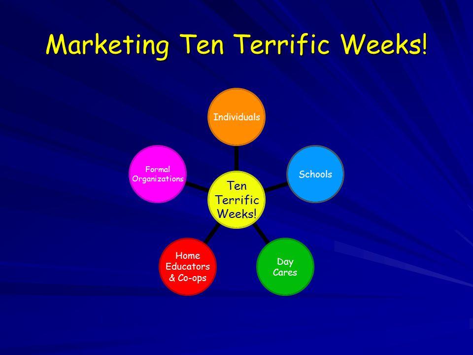 Marketing Ten Terrific Weeks. Ten Terrific Weeks.
