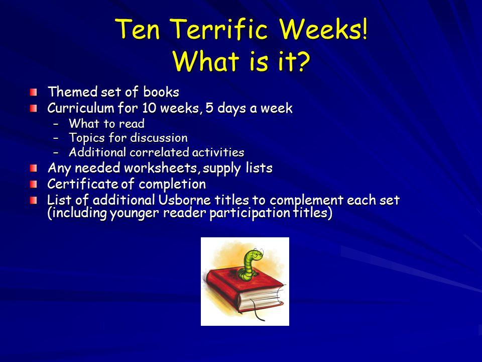Ten Terrific Weeks. What is it.