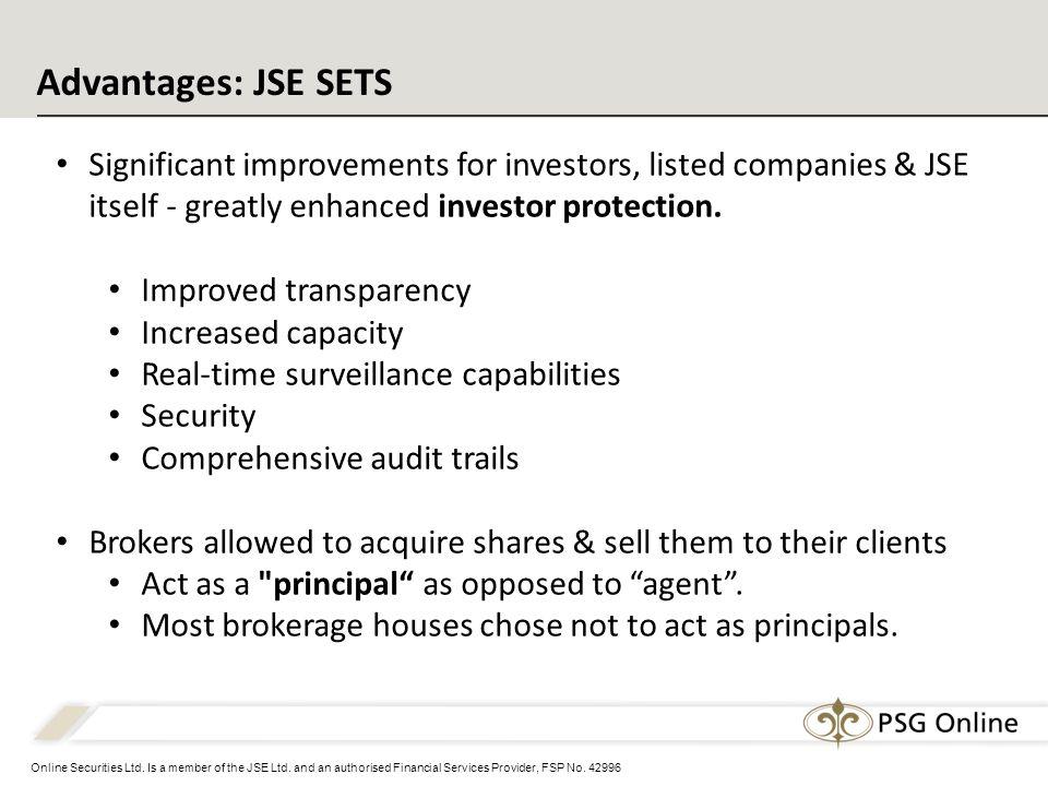 Online Securities Ltd. Is a member of the JSE Ltd.