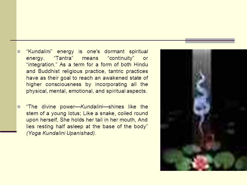 Kundalini energy is one s dormant spiritual energy.