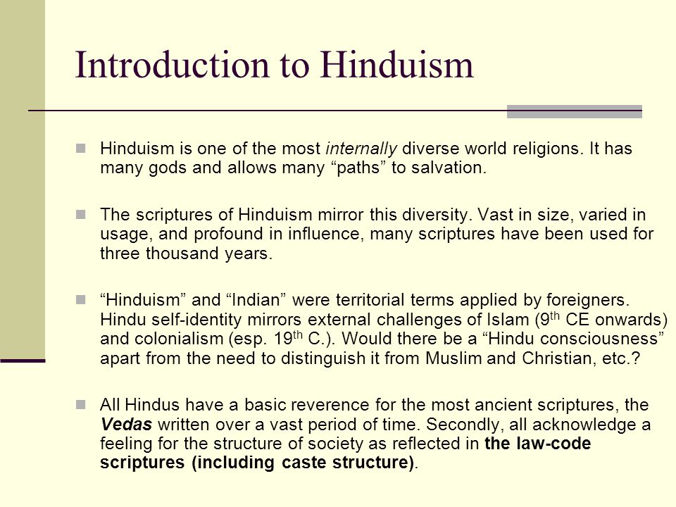 The Two Main Divisions in Hindu Scriptures Shruti What is heard : the earliest, Vedic scripture Includes hymns, books directing sacrifice, and books for meditation Includes the Upanishads: philosophy of cosmic reality and the way to true liberation through thought.
