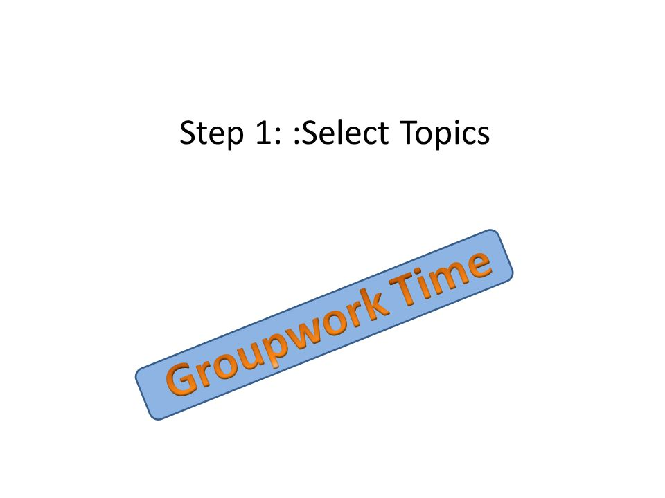 Step 1: :Select Topics