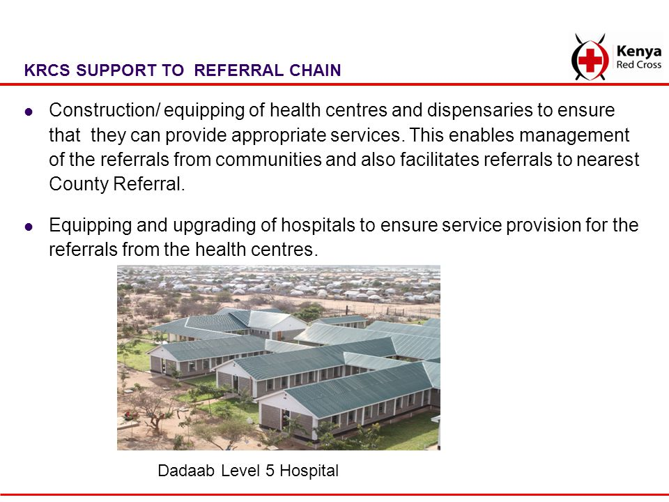 Construction/ equipping of health centres and dispensaries to ensure that they can provide appropriate services. This enables management of the referr