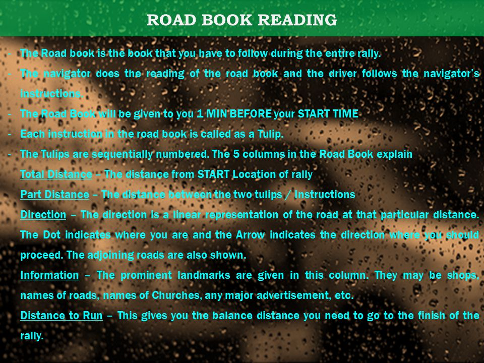 ROAD BOOK READING -The Road book is the book that you have to follow during the entire rally.