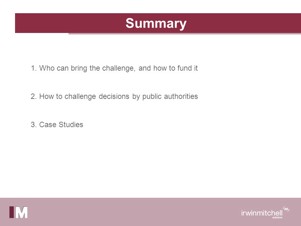 Summary 1. Who can bring the challenge, and how to fund it 2.